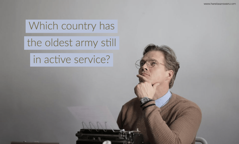 Which country has the oldest army still in active service