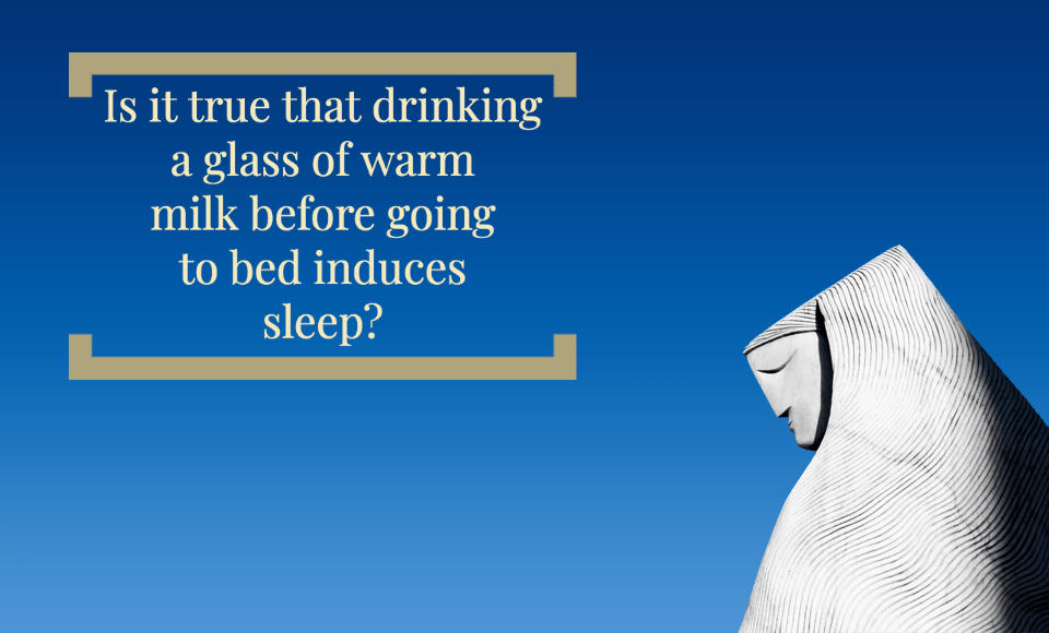 Is it true that drinking a glass of warm milk before going to bed induces sleep?