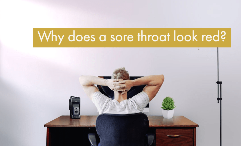 Why does a sore throat look red