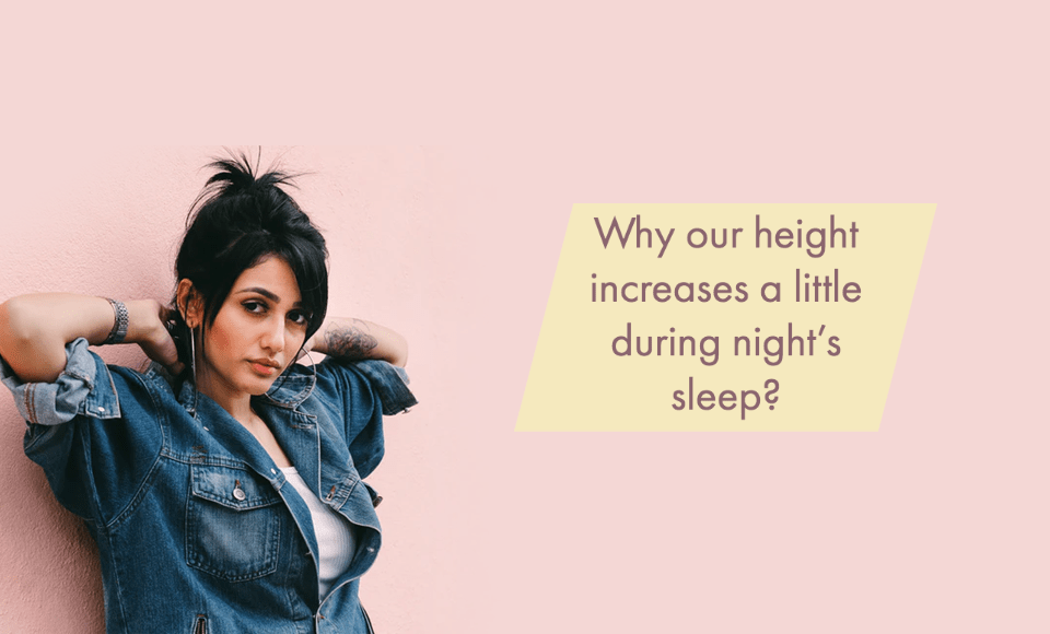 Why our height increases a little during night's sleep