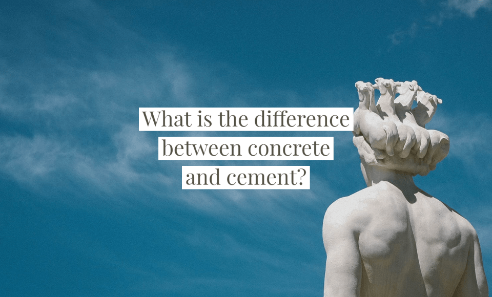 What is the difference between concrete and cement?
